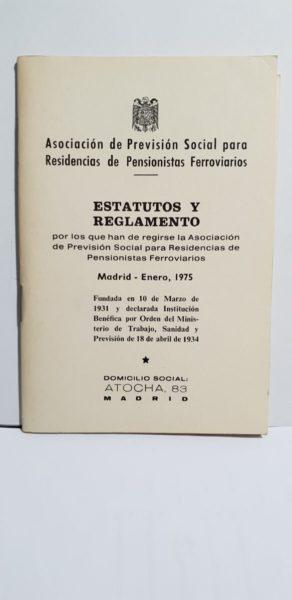 ESTATUTOS Y REGLAMENTO por los que han de regirse la Asociación de Previsión Social para Residencias de Pensionistas Feroviarios